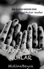 YAKALANAN RUHLAR by MislinaBeyza