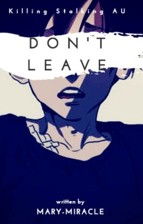 (18+) Don't Leave|Killing Stalking AU by Mary-Miracle