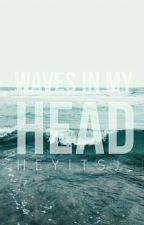 Waves in my head  by Heyitsj_