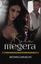 Bela Megera by MayaraCarvalhoAutora