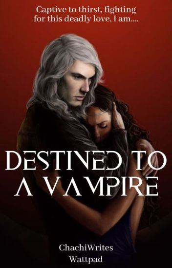 Destined to a Vampire (LuFany)