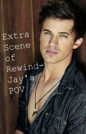 Extra Scene of Rewind - Jay's POV by CJ268HBK