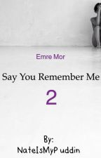 Say you remember me 2 ~ Emre Mor  by IdontNeedaNameBisch