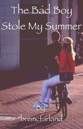 The Bad Boy Stole My Summer by bremcfarland
