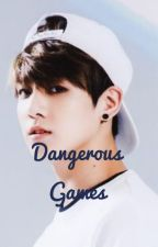 Dangerous games  by YoungEXOtrash