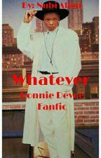 Whatever{Ronnie Devoe} Fanfic by SlummGoddess