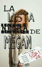 La Lista Negra De Megan © by Sara_Toledo