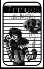 7 minutes in the heaven - Creepypasta by smietana_sie_wylala