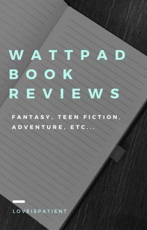 Wattpad Book Reviews by LoveIsPatient_