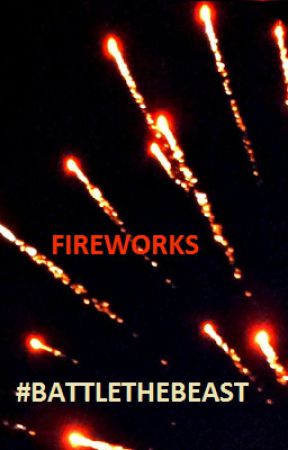 #BattleTheBeast Entry: FIREWORKS by amberuni151