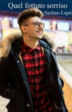 Quel fottuto sorriso●Stefano Lepri● by fondantheart