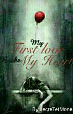 My First Love Broke My Heart (On-Editing) by secreTetMone
