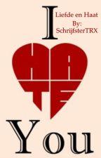 Liefde En Haat by SchrijfsterTRX