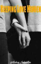 ✔ Keeping Love Hidden  ( Levi Jones Fanfiction) by Haley_Johnston