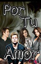 """Por tu Amor"" (Zodiaco) (2 temporada ""Compradas"") by CrazyForZodiac"