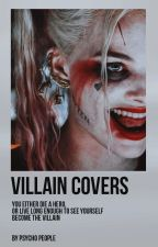 Villain Covers by -PsychoPeople