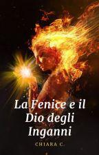 La Fenice e il Dio degli Inganni  by kikka97Angel
