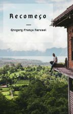 Recomeço by GregoryFranca