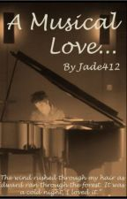 A Musical Love (Edward Cullen Love Story) by Jade412