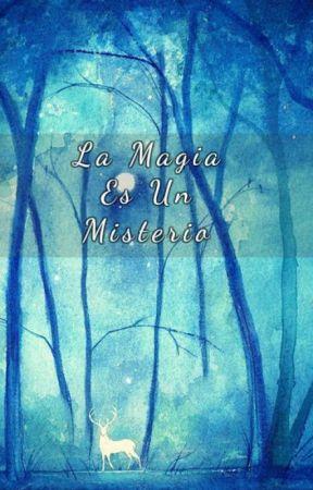 La Magia Es Un Misterio by SakuraNoelia