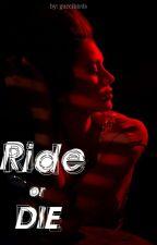 Ride Or Die by everestshtt