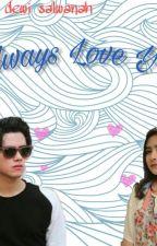 Always Love You by chiaradslwnh