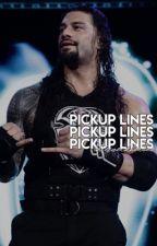 WWE Pickup Lines by romansyard