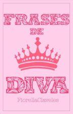 •Frases de Divas• by FiorellaClaveles
