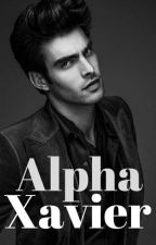 Alpha Xavier (Completed) 1st Book by HailsStorm38