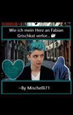 Wie ich mein Herz an Fabian Grischkat verlor... by Mischelli71
