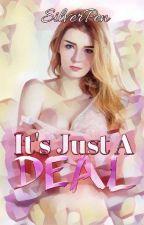 It's Just a Deal (IJAD) - Season 1 by -SilverPen