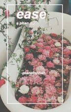 EASE // a phan au by planetsphan