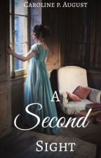 A Second Sight || Regency Romance/ Fantasy by Pure_Incandescence