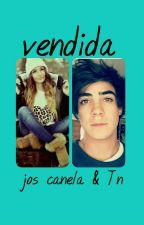 VENDIDA Jos Canela & tú  {TERMINADA} by Rosita-BN