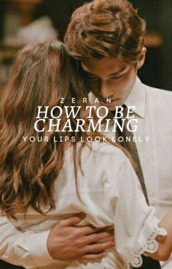 How To Be Charming ✓