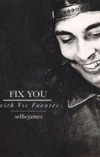 Fix You [Vic Fuentes] by selfielarry