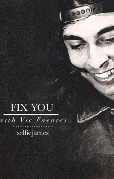 Fix You [Vic Fuentes]