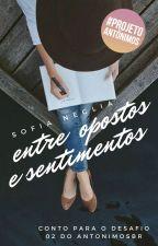 Entre opostos e sentimentos | conto by flordobrasil
