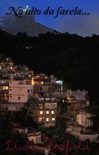 No alto da favela... by Madu_Scofield