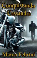 Conquistando Cassandra. (por Marco Febrini) by marcofebrini1