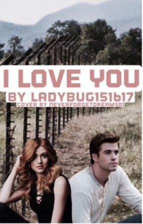 I Love You - A Gale Hawthorne Love Story by ladybug151617