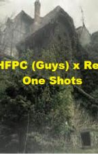 MPHFPC (guys) x Reader one shots ON HOLD by Sierra_is_Brooke5
