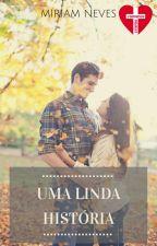 Uma linda história - ROMANCE CRISTÃO by MiriamNevesRez