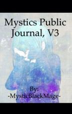 Mystic's public journal, V3. by 1800-MYSTICSMISSING