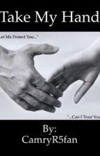 Take My Hand by CamryR5fan