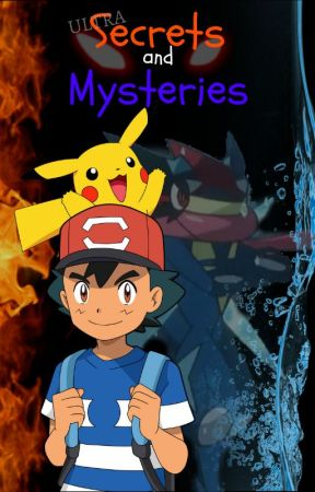 """Pokémon: A Heroes Journey """"Secrets and Mysteries"""" by SomeguyBehindAScreen"""
