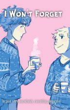 I Won't Forget- A Johnlock Fanfiction by Just_Very_Bored