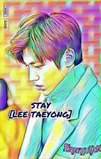 STAY [LEE TAEYONG] by xxbyeongarixx