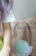soap bubbles § wooshi  by strogonoffdesereia
