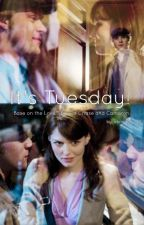 It's Tuesday! (Chameron fanfic) by aloncha_1114